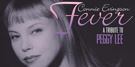 Fever - The Peggy Lee Songbook with Connie Evingson tickets