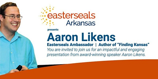 Easterseals Arkansas Presents Aaron Likens