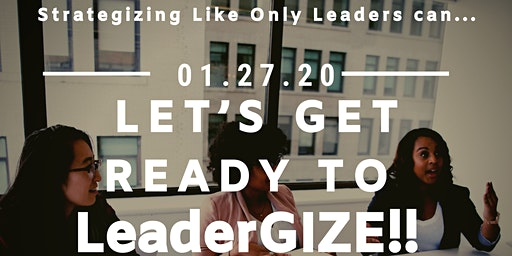 Let's Get Ready To LeaderGIZE!