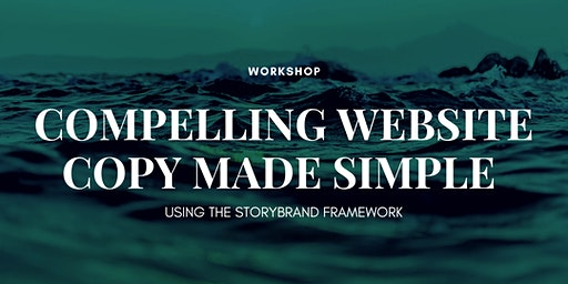 Workshop: Compelling Website Copy Made Simple Using the Storybrand Framework