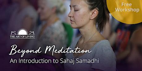 Beyond Meditation - An Introduction to the Sahaj Samadhi Meditation Course tickets