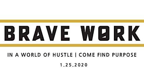 Brave Work - Los Angeles 2020 tickets
