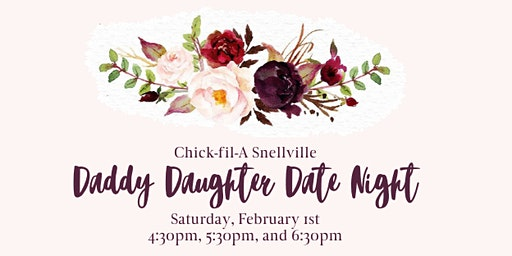 Daddy Daughter Date Night- Chick-fil-A Snellville 2020