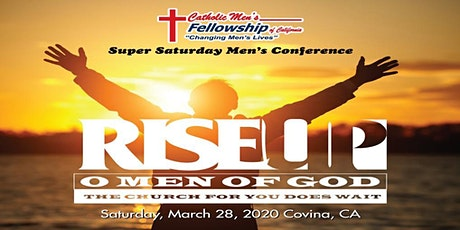 Rise Up O Men of God! Catholic Men's Fellowship Super Saturday Conference tickets
