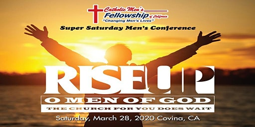 Rise Up O Men of God! Catholic Men's Fellowship Super Saturday Conference