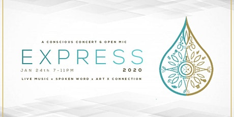 EXPRESS - A Conscious Concert & Intentional Open Mic tickets
