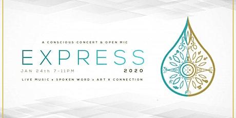 EXPRESS - A Conscious Concert & Intentional Open Mic tickets