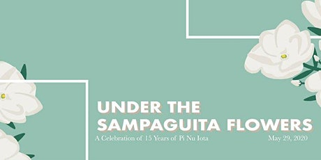 Under the Sampaguita Flowers: A Celebration of 15 years of Pi Nu Iota tickets