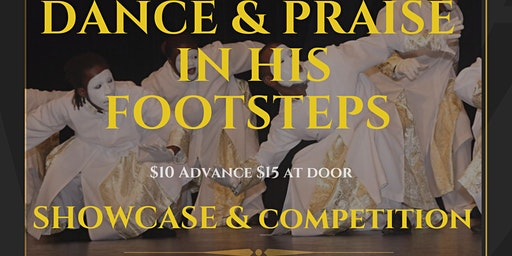 Dance & Praise in His  Footsteps Showcase & Competition