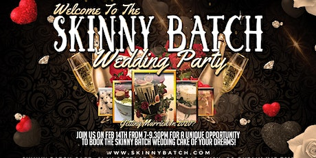 The Skinny Batch Wedding Party! tickets