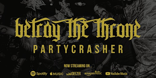 Betray The Throne + guests