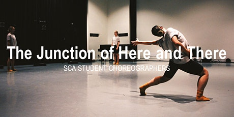 The Junction of Here and There: SCA Student Choreographers tickets