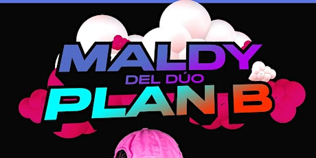 PLAN B/ MALDY tickets
