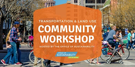 Transportation and Land Use Community Workshop tickets