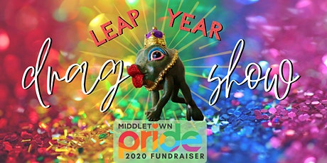 Leap Year Drag Show- Middletown PRIDE Fundraiser tickets