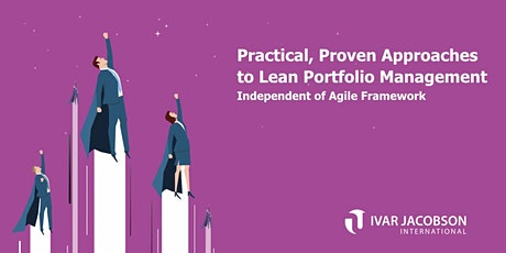 Practical, Proven Approaches to Lean Portfolio Management tickets
