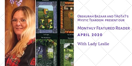 Lady Leslie - Featured Tarot Reader for April tickets