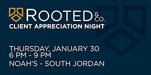 Rooted&Co Client Appreciation Night