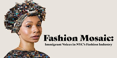 Fashion Mosaic: Immigrant Voices in NYC's Fashion Industry tickets