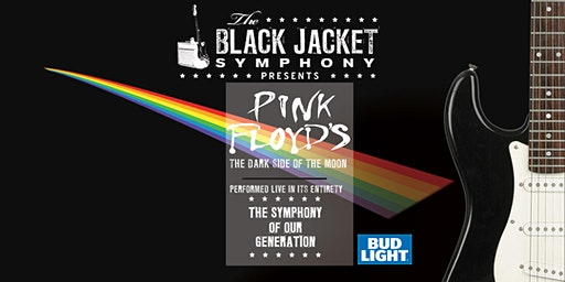 The Black Jacket Symphony presents Pink Floyd's The Dark Side of the Moon