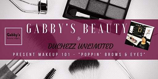 """""""Poppin' Brows & Eyes"""" - Makeup 101 with Gabby's Beauty & Duchezz Unlimited"""