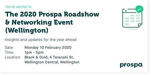 The 2020 Prospa Roadshow  & Networking Event (Wellington)