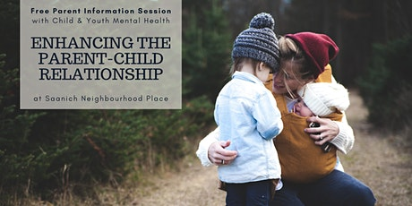 Parent Information Session: Enhancing the Parent-Child Relationship tickets
