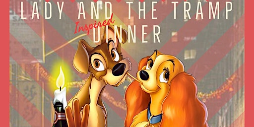 Winey Dogs Presents: Lady and The Tramp Inspired Dinner