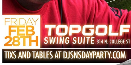The Ciroc Boy/ Bad Boy DJ SNS Dayparty | FEB 28th | at the NEW TOPGOLF! tickets