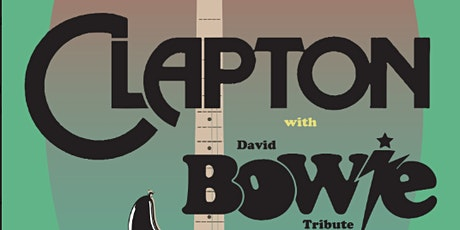 Eric Clapton and David Bowie Tribute tickets