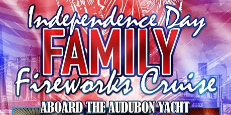 Independence Day Family Fireworks Cruise aboard The Audubon Yacht tickets