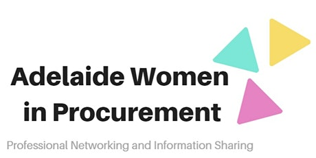 Adelaide Women in Procurement Networking Dinner - April 2020 tickets