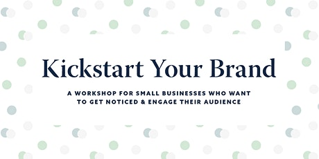 Kickstart Your Brand Workshop tickets