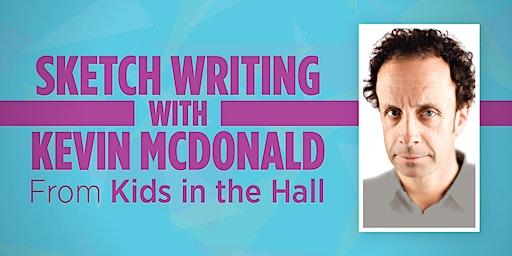 Kevin McDonald Workshop: 2-Day Sketch Comedy Intensive