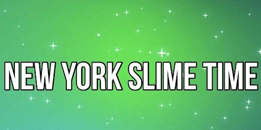 New York Slime Time 3