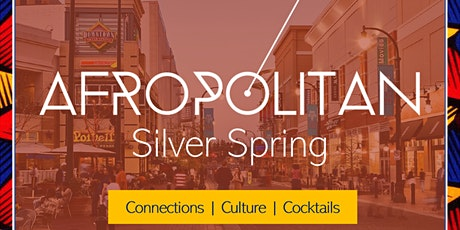 AfropolitanSS (Silver Spring) - Inauguration - Largest Cultural Mixer Launching In Silver Spring tickets