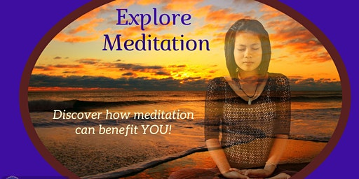 Explore Meditation ~ An Introduction