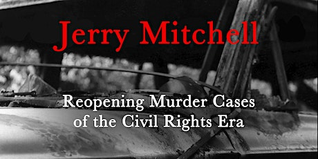 Jerry Mitchell: Reopening Murder Cases of the Civil Rights Era tickets