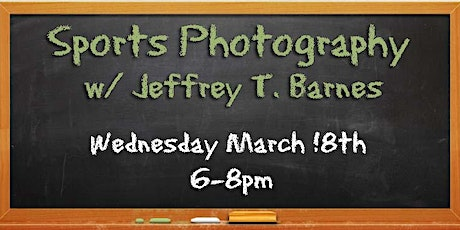 Sports Photography with Jeffrey T. Barnes tickets