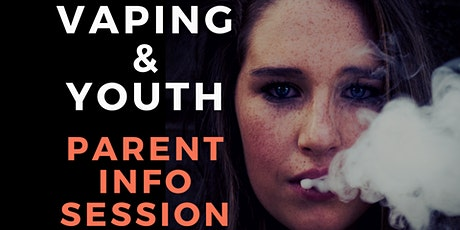 Vaping & Youth - parent info session tickets