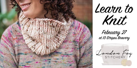 Learn to Knit with London Fog Stitchery tickets