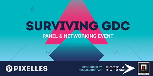 Pixelles Panel: Surviving GDC