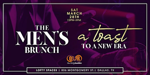 The MEN'S Brunch | A  Toast to a New Era