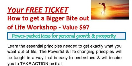 How to get a Bigger Bite out of Life Workshop 15-3-20 tickets