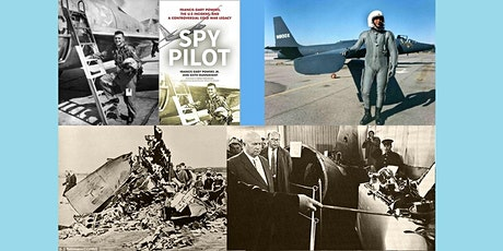Spy Pilot, Francis Gary Powers, the U-2 Incident, and a Controversial Cold tickets