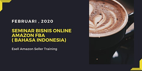 Seminar Bisnis Online Amazon FBA (BAHASA INDONESIA) tickets