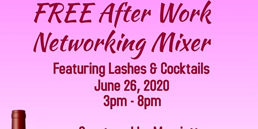 After Work Networking Mixer w/ Lashes & Cocktails