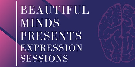 Beautiful Minds Presents: Expression Sessions tickets