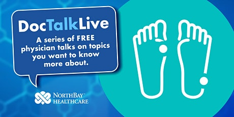 Doc Talk Live: Are Your Feet Out of Shape? (Vacaville) tickets