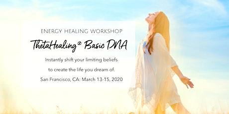 Learn Energy Healing - ThetaHealing® Basic DNA Seminar - San Francisco tickets